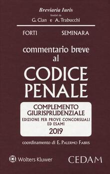 Listadelpopolo.it Commentario breve al codice penale. Complemento giurisprudenziale. Edizione per prove concorsuali ed esami 2019 Image