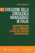 L' evoluzione della consulenza manageriale in Italia. Caratteristiche della domanda e sfide dell'offerta consulenziale