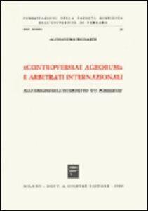 Libro Controversiae agrorum e arbitrati internazionali. Alle origini dell'interdetto «Uti possidetis» Alessandro Bignardi