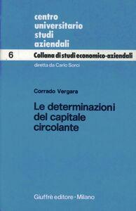 Libro Le determinazioni del capitale circolante Corrado Vergara