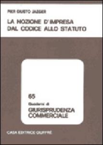 Libro La nozione d'impresa dal codice allo statuto P. Giusto Jaeger