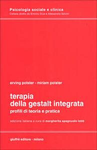 Libro Terapia della Gestalt integrata. Profili di teoria e pratica Erving Polster , Miriam Polster