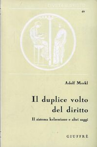 Foto Cover di Il duplice volto del diritto. Il sistema kelseniano e altri saggi, Libro di Adolf Merkl, edito da Giuffrè