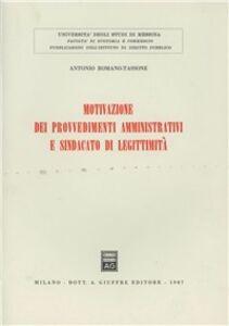 Foto Cover di Motivazione dei provvedimenti amministrativi e sindacato di legittimità, Libro di Antonio Romano Tassone, edito da Giuffrè