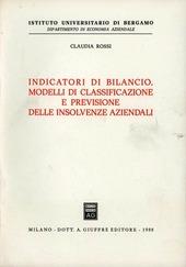 Indicatori di bilancio. Modelli di classificazione e previsione delle insolvenze aziendali