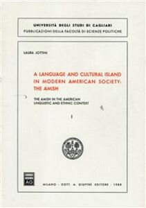 Libro Language and cultural island in modern american society: the Amish in the american linguistic and ethnic context (A). Vol. 1 Laura Jottini