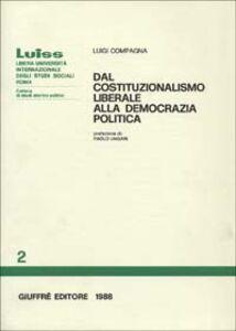 Foto Cover di Dal costituzionalismo liberale alla democrazia politica, Libro di Luigi Compagna, edito da Giuffrè