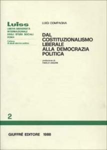 Libro Dal costituzionalismo liberale alla democrazia politica Luigi Compagna