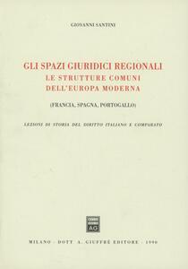 Gli spazi giuridici regionali. Le strutture comuni dell'Europa moderna