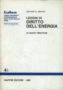 Foto Cover di Lezioni di diritto dell'energia. Le nuove tematiche, Libro di Giovanni G. Gentile, edito da Giuffrè