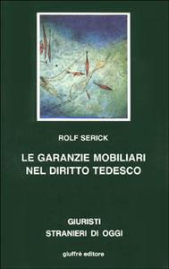 Libro Le garanzie mobiliari nel diritto tedesco Rolf Serick