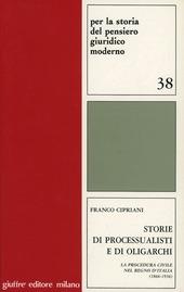 Storie di processualisti e di oligarchi. La procedura civile nel Regno d'Italia (1866-1936)