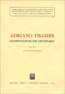 Libro Adriano Tilgher. Manifestazioni del centenario. Atti