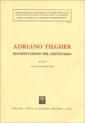 Adriano Tilgher. Manifestazioni del centenario. Atti