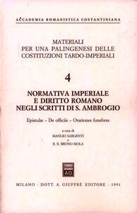 Normativa imperiale e diritto romano negli scritti di s. Ambrogio. Epistulae. De officiis. Orationes funebres - copertina