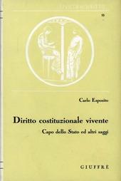 Diritto costituzionale vivente. Capo dello Stato ed altri saggi
