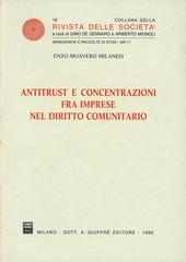Antitrust e concentrazioni fra imprese nel diritto comunitario