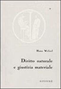 Libro Diritto naturale e giustizia materiale Hans Welzel
