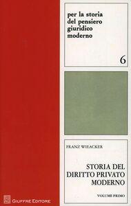 Foto Cover di Storia del diritto privato moderno. Vol. 1, Libro di Franz Wieacker, edito da Giuffrè