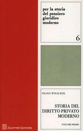 Storia del diritto privato moderno. Vol. 1