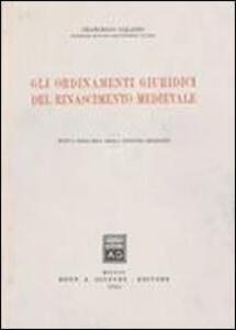 Gli ordinamenti giuridici del Rinascimento medievale