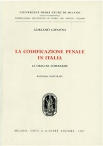 Libro La codificazione penale in Italia Adriano Cavanna
