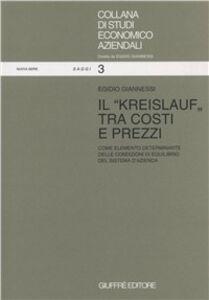 Libro Il kreislauf tra costi e prezzi come elemento determinante delle condizioni di equilibrio del sistema di azienda Egidio Giannessi