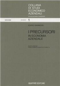 Libro I precursori in economia aziendale Egidio Giannessi