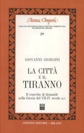 La città e il tiranno. Il concetto di tirannide nella Grecia del VII-IV secolo a. C.
