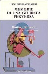 Foto Cover di Memorie di una giurista perversa, Libro di Lina Bigliazzi Geri, edito da Giuffrè