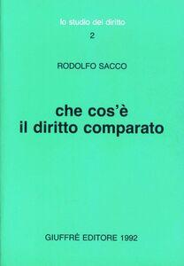 Libro Che cos'è il diritto comparato Rodolfo Sacco