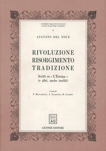 Libro Rivoluzione, Risorgimento, tradizione. Scritti su «L'Europa» (e altri, anche inediti) Augusto Del Noce