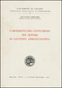 Libro L' abolizione del contenzioso nel sistema di giustizia amministrativa Salvatore Sambataro