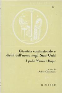 Libro Giustizia costituzionale e diritti dell'uomo negli Stati Uniti. I giudici Warren e Burger