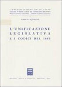 Libro L' unificazione legislativa e i codici del 1865 Alberto Aquarone