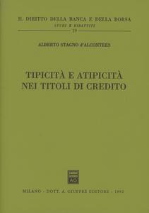 Libro Tipicità e atipicità nei titoli di credito Alberto Stagno D'Alcontres