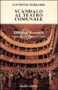 Libro Scandalo al teatro comunale Clemente Ferrario