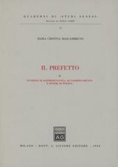 Il prefetto. Vol. 2: Funzioni di rappresentanza, di coordinamento e poteri di polizia.