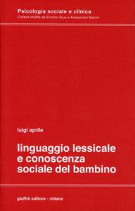 Libro Linguaggio lessicale e conoscenza sociale del bambino Luigi Aprile