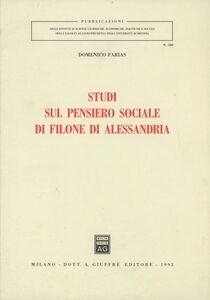 Libro Studi sul pensiero sociale di Filone di Alessandria Domenico Farias