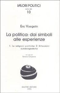 Foto Cover di La politica: dai simboli alle esperienze, Libro di Eric Voegelin, edito da Giuffrè
