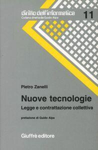 Libro Nuove tecnologie. Legge e contrattazione Pietro Zanelli