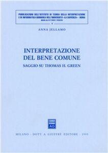 Libro Interpretazione del bene comune. Saggio su Thomas H. Green Anna Jellamo
