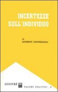Libro Incertezze sull'individuo Giuseppe Capograssi