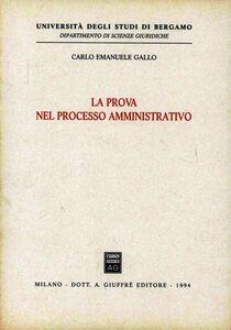 Foto Cover di La prova nel processo amministrativo, Libro di Carlo E. Gallo, edito da Giuffrè