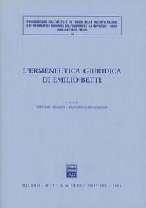 Libro L' ermeneutica giuridica di Emilio Betti