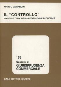 Il controllo. Nozioni e «Tipo» nella legislazione economica - Marco Lamandini - copertina