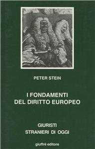 Libro I fondamenti del diritto europeo. Profili sostanziali e processuali dell'evoluzione dei sistemi giuridici Peter Stein