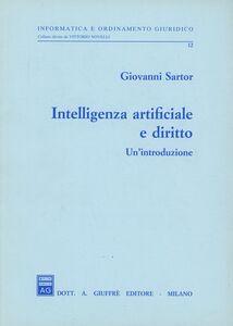 Libro Intelligenza artificiale e diritto. Un'introduzione Giovanni Sartor