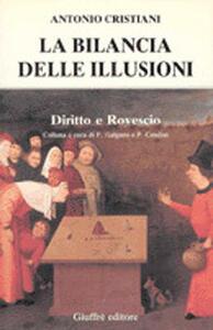 La bilancia delle illusioni - Antonio Cristiani - copertina